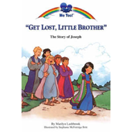 Get Lost Little Brother: The Story of Joseph (BOK)