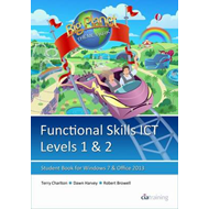 Functional Skills ICT Student Book for Levels 1 & 2 (Microsoft Windows 7 & Office 2013) (BOK)