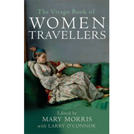 Virago Book Of Women Travellers (BOK)