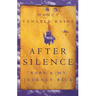 After Silence: Rape and My Journey Back (BOK)