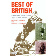 Best of British: Cinema and Society from 1930 to the Present (BOK)