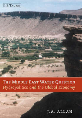 The Middle East Water Question: Hydropolitics and the Global Economy (BOK)