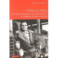 Typical Men: The Representation of Masculinity in Popular British Cinema (BOK)