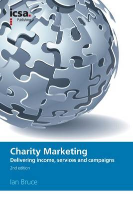 Charity Marketing: Delivering Income, Services and Campaigns (BOK)