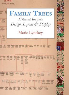 Family Trees: A Manual for Their Design, Layout and Display (BOK)