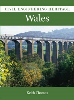 Civil Engineering Heritage: Wales (BOK)
