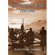 Hastings at War: 1939-1945 (BOK)