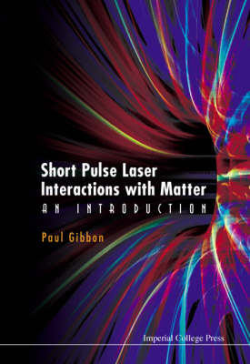 Short Pulse Laser Interactions with Matter: An Introduction (BOK)