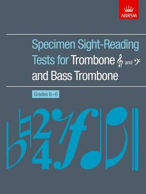 Specimen Sight-Reading Tests for Trombone Treble and Bass Clefs and Bass Trombone, Grades 6-8 (BOK)