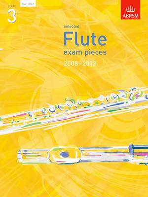Selected Flute Exam Pieces 2008-2013, Grade 3 Part: Grade 3 Part (BOK)