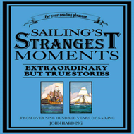 Sailing's Strangest Moments: Extraordinary But True Stories From Over Nine Hundred Years of Sailing (BOK)