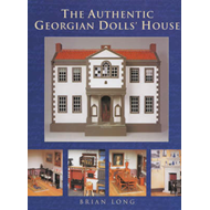 The Authentic Georgian Dolls' House (BOK)