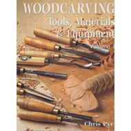 Woodcarving: Tools, Materials and Equipment: v. 1 (BOK)