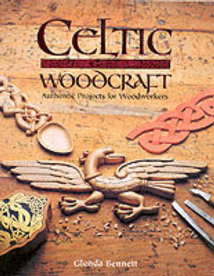 Celtic Woodcraft: Authentic Projects for Woodworkers (BOK)