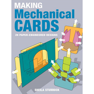 Making Mechanical Cards: 25 Paper-engineered Designs (BOK)