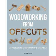 Woodworking from Offcuts (BOK)