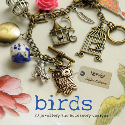 Birds: 20 Jewelry and Accessory Designs (BOK)