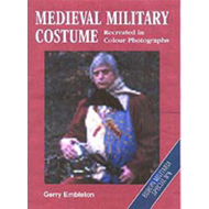 Medieval Military Costume (BOK)