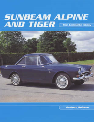 Sunbeam Alpine and Tiger: The Complete Story (BOK)