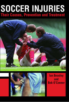 Soccer Injuries: Their Causes, Prevention and Treatment (BOK)