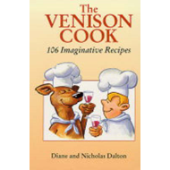 The Venison Cook: 106 Imaginative Recipes (BOK)