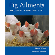 Pig Ailments: Recognition and Treatment (BOK)