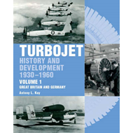 The Early History and Development of the Turbojet: v. 1: Great Britain and Germany (BOK)