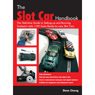 The Slot Car Handbook: The Definitive Guide to Setting-Up and Running Scalextric Style 1/32 Scale Re (BOK)