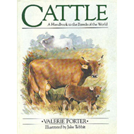 Cattle, A Handbook to the Breeds of the World (BOK)