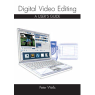 Digital Video Editing: A User's Guide (BOK)