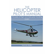 Helicopter Pilot's Manual: v. 1: Principles of Flight and Helicopter Handling (BOK)
