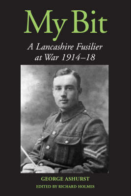 My Bit: A Lancashire Fusilier at War 1914-18 (BOK)