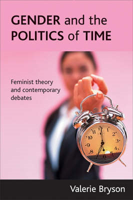 Gender and the Politics of Time: Feminist Theory and Contemporary Debates (BOK)