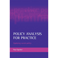 Policy Analysis for Practice: Applying Social Policy (BOK)