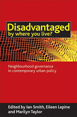 Disadvantaged by Where You Live?: Neighbourhood Governance in Contemporary Urban Policy (BOK)