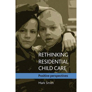Rethinking Residential Child Care (BOK)