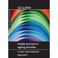 Health and Care in Ageing Societies: A New International Approach (BOK)