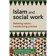 Islam and Social Work: Debating Values, Transforming Practice (BOK)