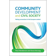 Community Development and Civil Society: Making Connections in the European Context (BOK)