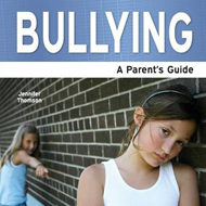Bullying: A Parent's Guide (BOK)