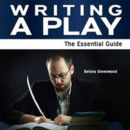 Writing a Play: The Essential Guide (BOK)