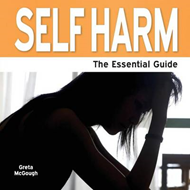 Self Harm: The Essential Guide (BOK)