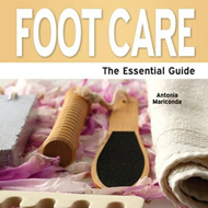 Foot Care: The Essential Guide (BOK)