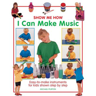 Show Me How: I Can Make Music (BOK)