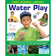 First Science Library: Water Play (BOK)