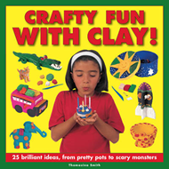 Crafty Fun with Clay! (BOK)