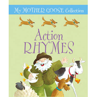 My Mother Goose Collection: Action Rhymes (BOK)