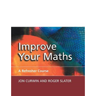 Improve Your Maths: A Refresher Course (BOK)