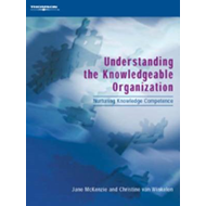 Understanding the Knowledgeable Organization: Nurturing Knowledge Competence (BOK)