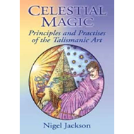 Celestial Magic: Principles and Practises of the Talismanic Art (BOK)